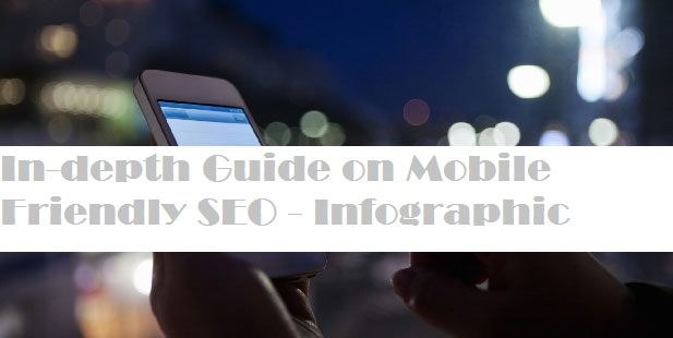 In-depth Guide on Mobile Friendly SEO – Infographic
