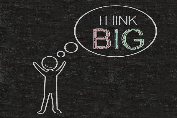 Always Think Big