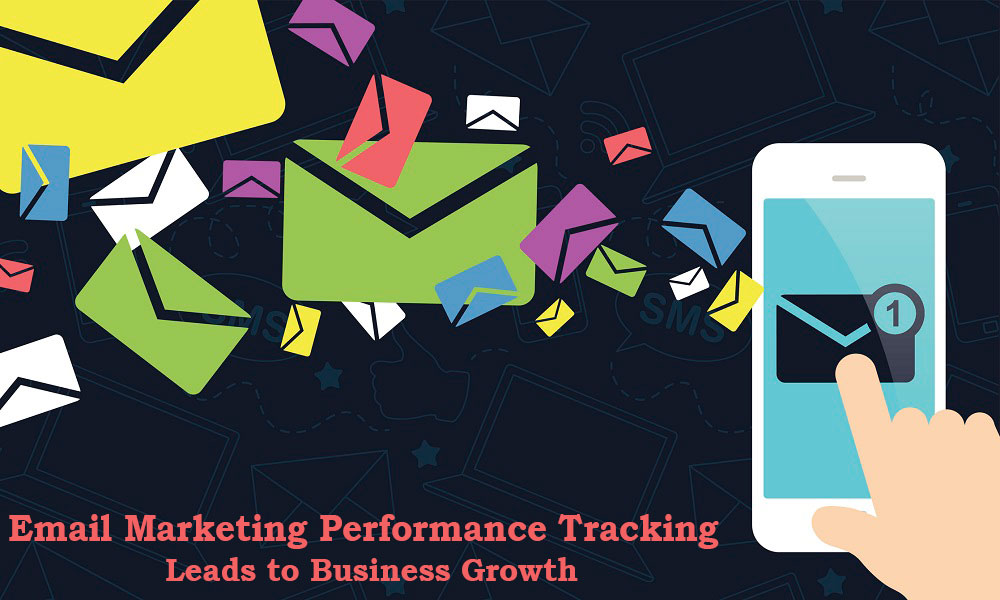 Email Marketing Performance Tracking – Leads to Business Growth