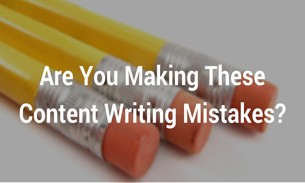 5 Terrible Content Writing Mistakes that Could Cost Your Career