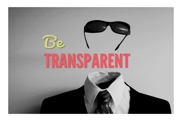 Be transparent