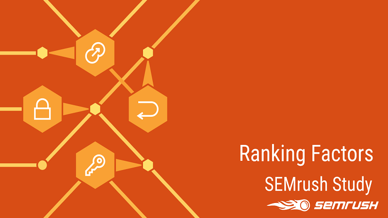 Ranking Factors Study: Direct Website Traffic Is the Most Important Ranking Factor [Semrush Study]