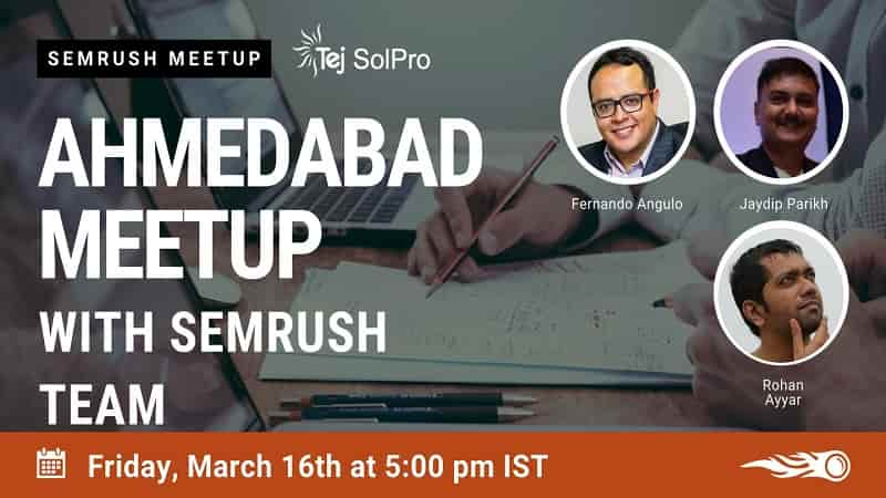 SEMrush Ahmadabad Meetup :  SEO And Content Marketing Tips Will Buzz Marketers Knowledge