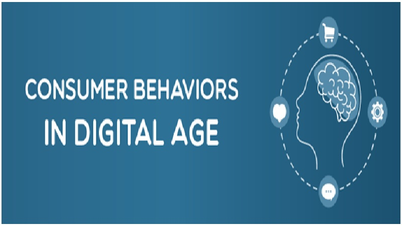 How Consumer Behaviors Have Changed In The Digital Age