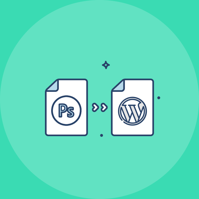 6 Tips on How to Convert a PSD to WordPress
